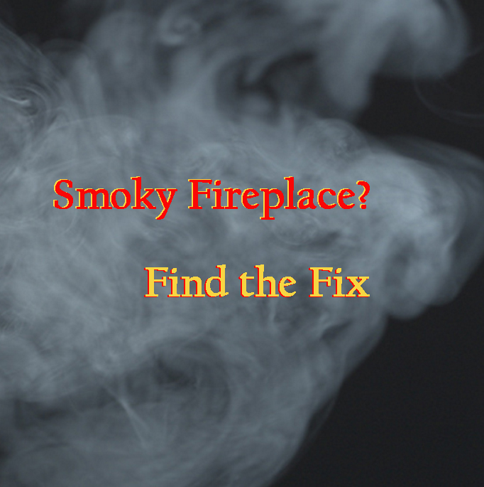 Smoky Fireplace? How to fix a smoky fireplace