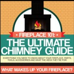 Fireplace 101 - The Ultimate Chimney Guide