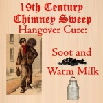 Historical Hangover Cures included Chimney Sweeps' use of Soot and Warm Milk